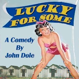LUCKY FOR SOME by John Dole